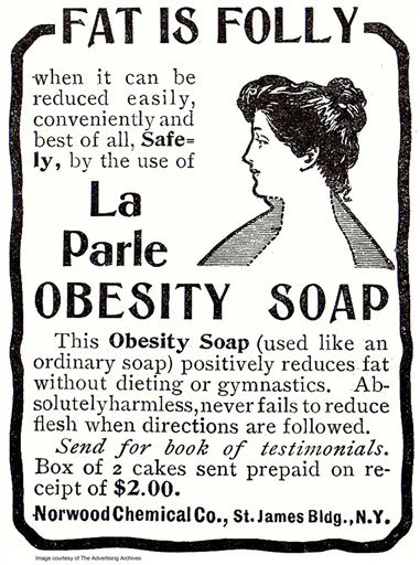 """A 1903 advertisement provided by The Advertising Archives via Library of Congress shows a 1903 advertisement for La Parle Obesity Soap, that """"never fails to reduce flesh"""" and was selling at a pricey-for-then $1 a bar."""